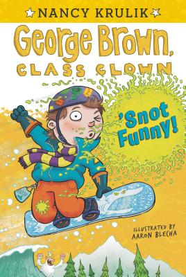 Snot Funny By Krulik, Nancy E./ Blecha, Aaron (ILT)